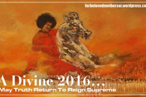A Divine 2016…May Truth Return To Reign Supreme